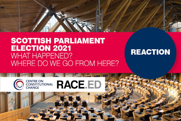 Scottish Parliament Election 2021 – what happened? Where do we go from here?